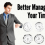 3 Tips to Manage your Time Better!